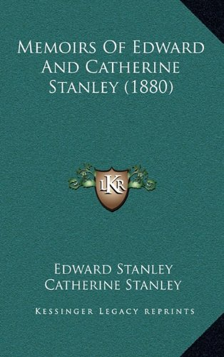 9781165040926: Memoirs of Edward and Catherine Stanley (1880)