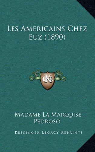 9781165041312: Les Americains Chez Euz (1890) (French Edition)