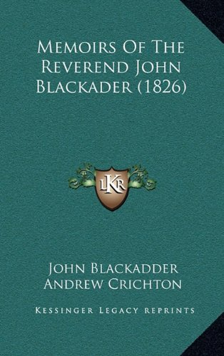 9781165042258: Memoirs of the Reverend John Blackader (1826)