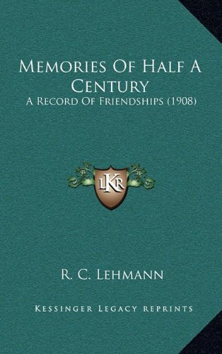 9781165042647: Memories Of Half A Century: A Record Of Friendships (1908)