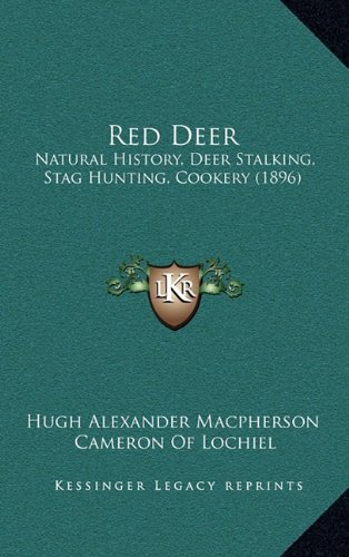 9781165043699: Red Deer: Natural History, Deer Stalking, Stag Hunting, Cookery (1896)