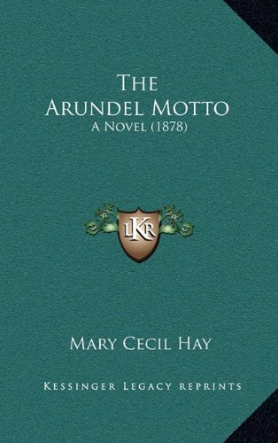 9781165044108: The Arundel Motto: A Novel (1878)