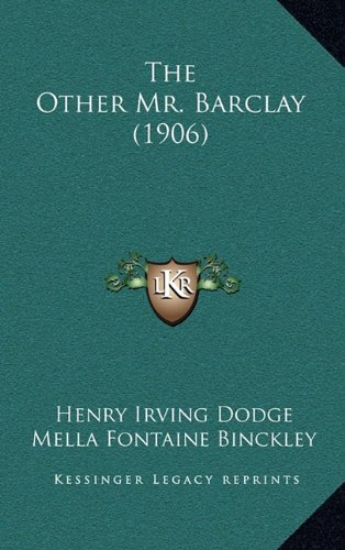 9781165044573: The Other Mr. Barclay (1906)