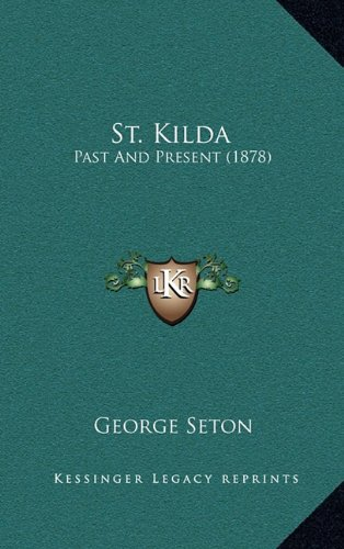 9781165044986: St. Kilda: Past And Present (1878)