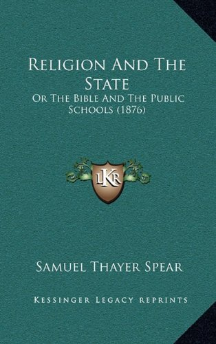 9781165046133: Religion And The State: Or The Bible And The Public Schools (1876)