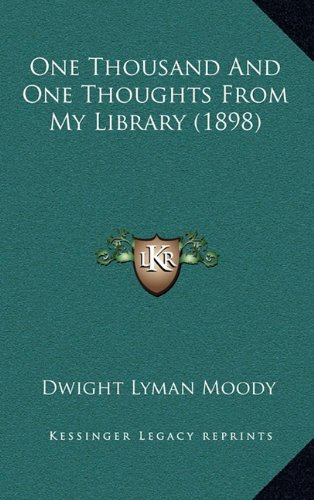 One Thousand And One Thoughts From My Library (1898) (1165046792) by Moody, Dwight Lyman