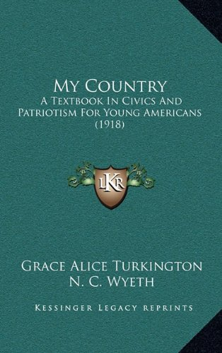 9781165047772: My Country: A Textbook In Civics And Patriotism For Young Americans (1918)