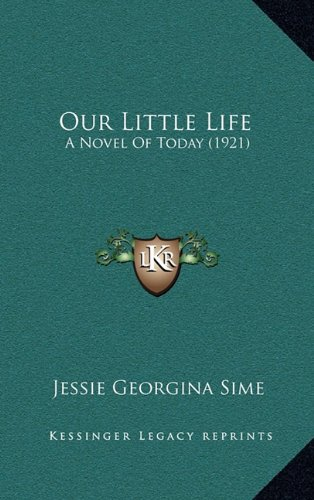 9781165048564: Our Little Life: A Novel Of Today (1921)
