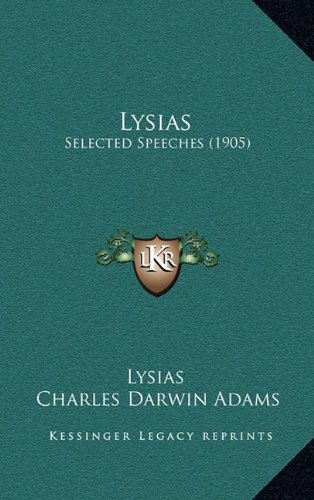 9781165048670: Lysias: Selected Speeches (1905)