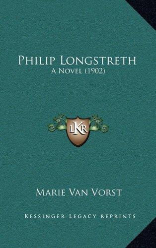 9781165048984: Philip Longstreth: A Novel (1902)