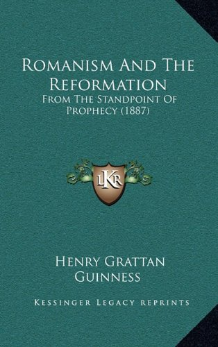 9781165049042: Romanism and the Reformation: From the Standpoint of Prophecy (1887)