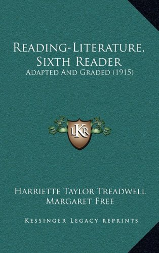 9781165051007: Reading-Literature, Sixth Reader: Adapted And Graded (1915)