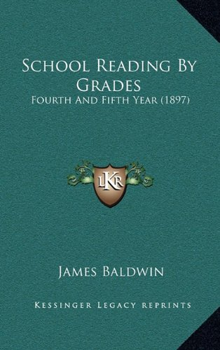 9781165051038: School Reading By Grades: Fourth And Fifth Year (1897)