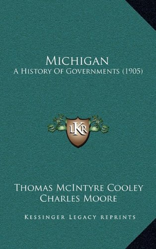9781165052042: Michigan: A History Of Governments (1905)