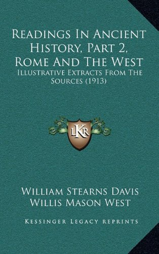 9781165052462: Readings In Ancient History, Part 2, Rome And The West: Illustrative Extracts From The Sources (1913)