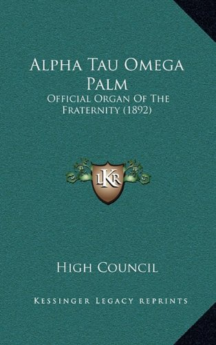 9781165053490: Alpha Tau Omega Palm: Official Organ Of The Fraternity (1892)