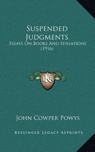9781165054398: Suspended Judgments: Essays On Books And Sensations (1916)