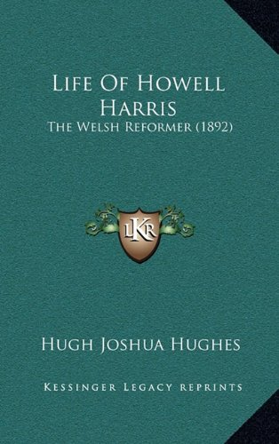 9781165054688: Life of Howell Harris: The Welsh Reformer (1892)