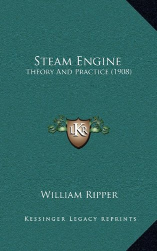 9781165056958: Steam Engine: Theory And Practice (1908)