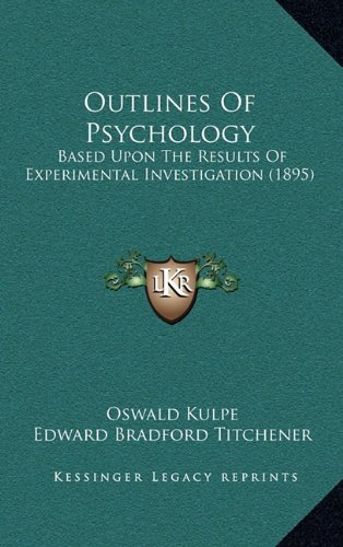 9781165057610: Outlines of Psychology: Based Upon the Results of Experimental Investigation (1895)