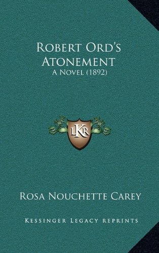 9781165057665: Robert Ord's Atonement: A Novel (1892)