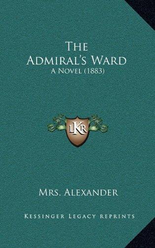 9781165058549: The Admiral's Ward: A Novel (1883)