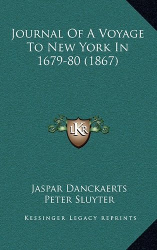9781165059461: Journal Of A Voyage To New York In 1679-80 (1867)