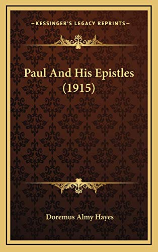 9781165060085: Paul And His Epistles (1915)