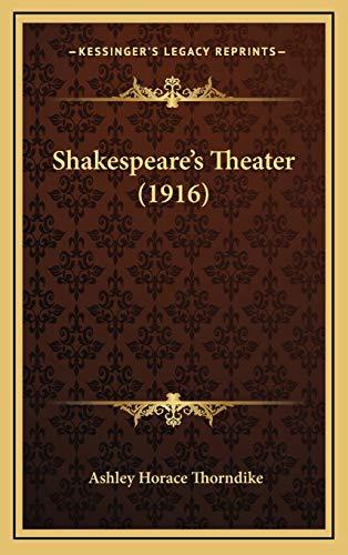 9781165060771: Shakespeare's Theater (1916)