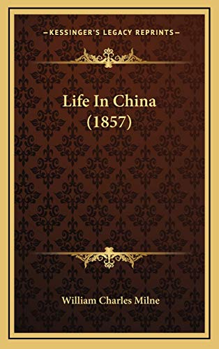 9781165061372: Life in China (1857)