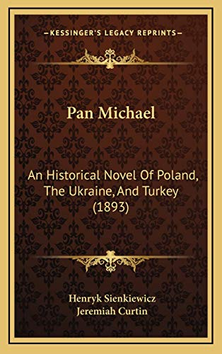 9781165062270: Pan Michael: An Historical Novel Of Poland, The Ukraine, And Turkey (1893)