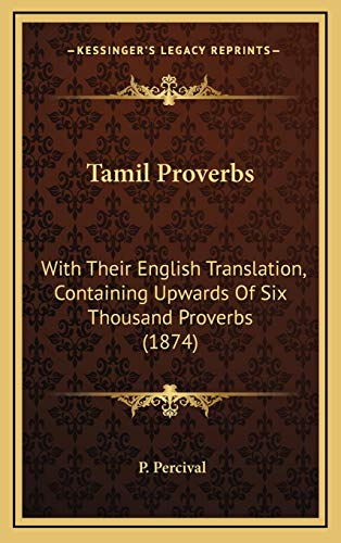 9781165063758: Tamil Proverbs: With Their English Translation, Containing Upwards Of Six Thousand Proverbs (1874)