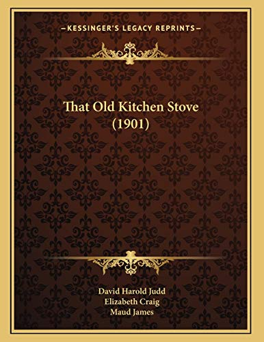 9781165066957: That Old Kitchen Stove (1901)