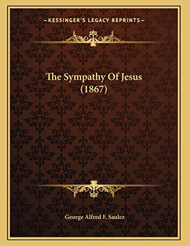 9781165067886: The Sympathy of Jesus (1867)