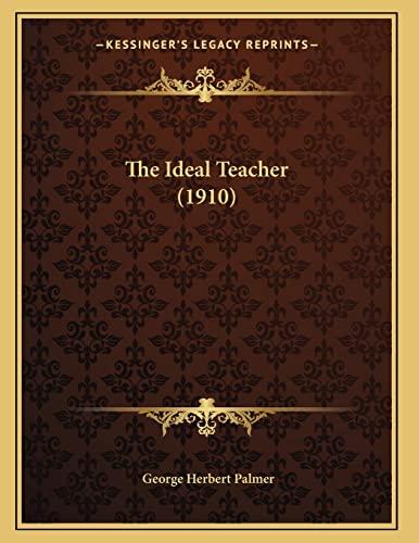 9781165068630: The Ideal Teacher (1910)