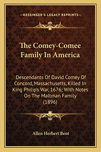 9781165069538: The Comey-Comee Family in America: Descendants of David Comey of Concord, Massachusetts, Killed in King Philip's War, 1676; With Notes on the Maltman