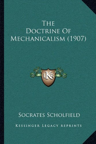 9781165071388: The Doctrine of Mechanicalism (1907)