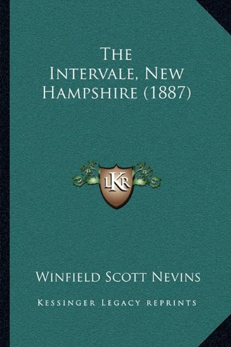 The Intervale, New Hampshire (1887): Nevins, Winfield Scott