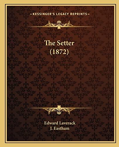 9781165072552: The Setter (1872)