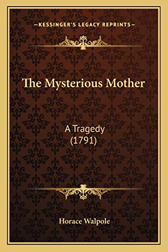 9781165074884: The Mysterious Mother: A Tragedy (1791)