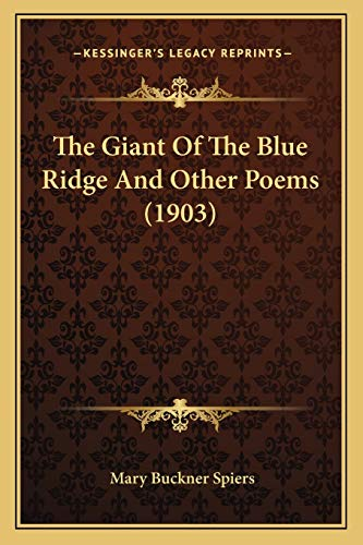9781165075157: The Giant Of The Blue Ridge And Other Poems (1903)