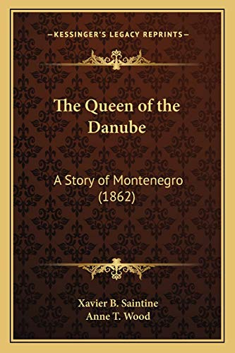9781165079742: The Queen of the Danube: A Story of Montenegro (1862)