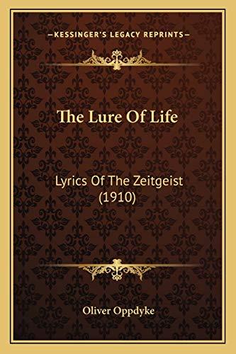 9781165080700: The Lure Of Life: Lyrics Of The Zeitgeist (1910)