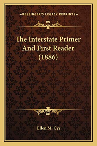 The Interstate Primer and First Reader by Ellen M Cyr 2010 Paperback
