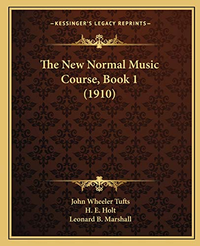 9781165082254: The New Normal Music Course, Book 1 (1910)