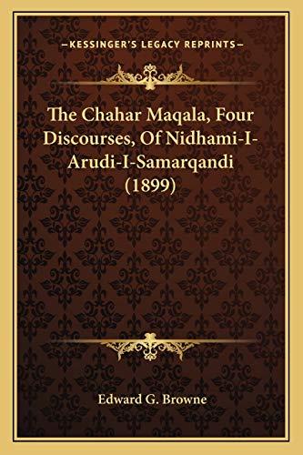 The Chahar Maqala, Four Discourses, Of Nidhami-I-Arudi-I-Samarqandi (1899)