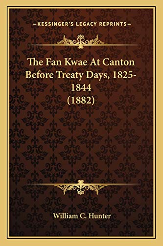 9781165085439: The Fan Kwae At Canton Before Treaty Days, 1825-1844 (1882)