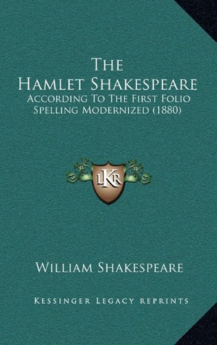 9781165087273: The Hamlet Shakespeare: According To The First Folio Spelling Modernized (1880)