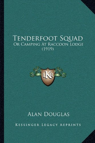Tenderfoot Squad: Or Camping At Raccoon Lodge (1919) (1165088096) by Alan Douglas