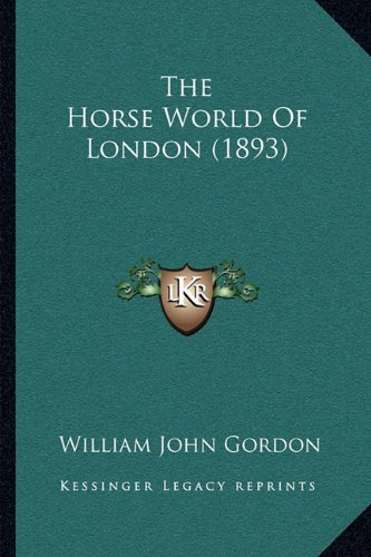 9781165088850: The Horse World Of London (1893)